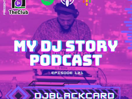 EP. 121 - DJ BlackCard (My DJ Story Podcast)