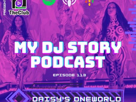 EP. 113 - DaisysOneWorld (My DJ Story Podcast)