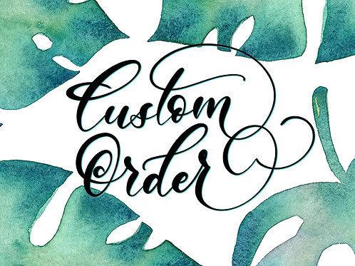 Custom order for Carol