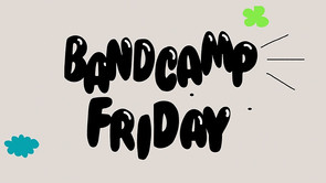 Today is Bandcamp Friday!