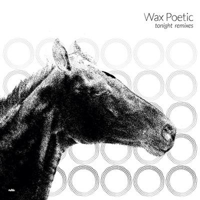 Wax Poetic - Tonight Remixes