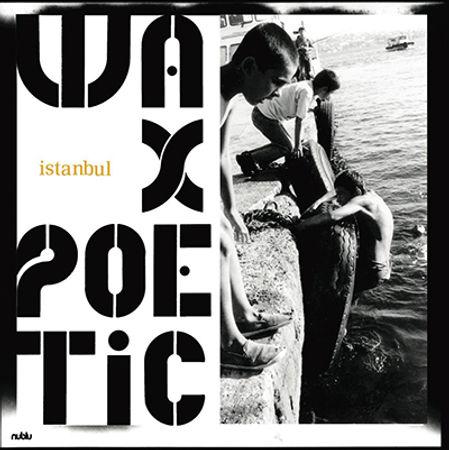 WaxPoetic-Istanbul.jpg