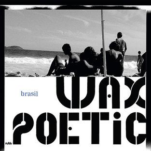 Wax Poetic - Brasil