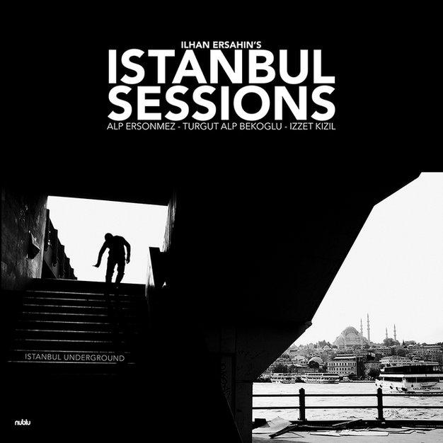 Istanbul Sessions - Istanbul Underground