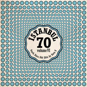 ISTANBUL70 : Disco, Psych, Folk edits by Barış K Vol.6