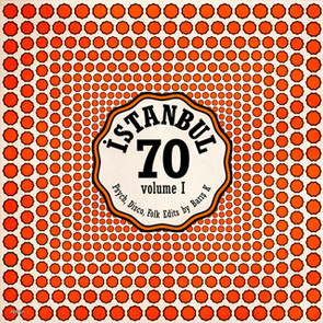 Istanbul 70 VINYL RELEASES – VOLUME ONE OUT NOW