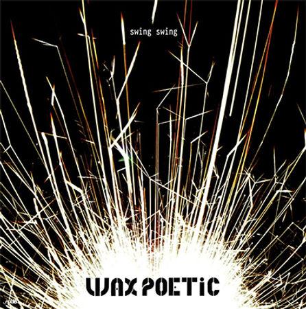 waxpoeticswingswing.jpg