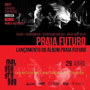 PRAIA FUTURO PLAYS AT MALOCA DRAGAO FESTIVAL IN FORTALEZA!