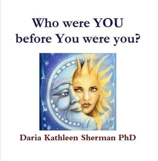 Book Who were you before you were you by Daria Sherman
