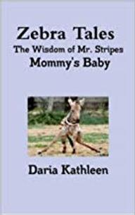 Book Zebra Tales - The Wisdom of Mr. Stripes - Mommy's Baby by Daria Sherman
