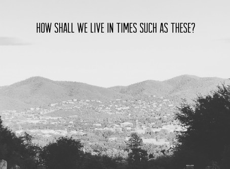 How Shall We Live