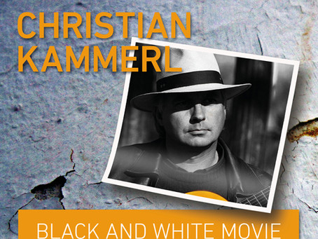 "NEWS: Neue CD ""Black and White Movie"" –Christian Kammerl zurück aus Andalusien"
