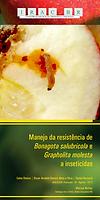 Manejo da resistência de  Bonagota salubricolae  Grapholita molesta a inseticidas