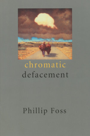 Chromatic Defacement by Philip Foss