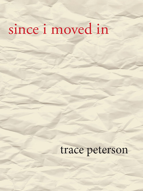 Since I Moved In (2nd Ed), by Trace Peterson