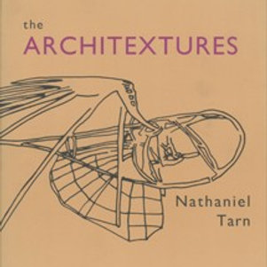 the ARCHITEXTURES by Nathaniel Tarn