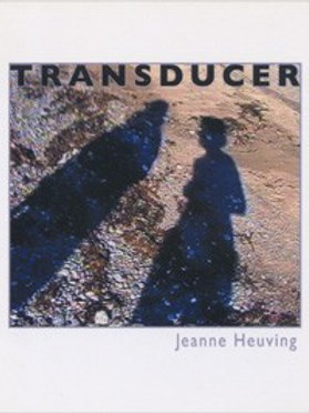 TRANSDUCER by Jeanne Heuving