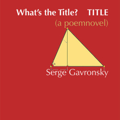 What's the Title? TITLE, by Serge Gavronsky