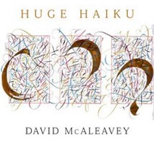 Huge Haiku by David McAleavey