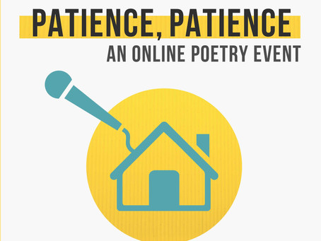 "Recording of ""Patience, Patience"": A Virtual Open-Mic"