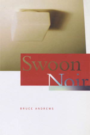Swoon Noir by Bruce Andrews