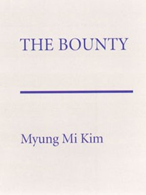 The Bounty by Myung Mi Kim