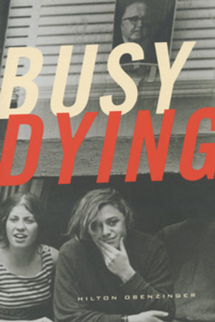 Busy Dying by Hilton Obenzinger