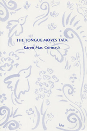 The Tongue Moves Talk by Karen Mac Cormack