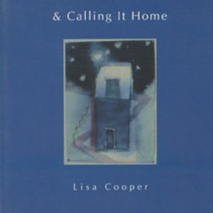 & CALLING IT HOME by Lisa Cooper
