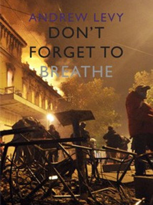Don't Forget to Breathe by Andrew Levy