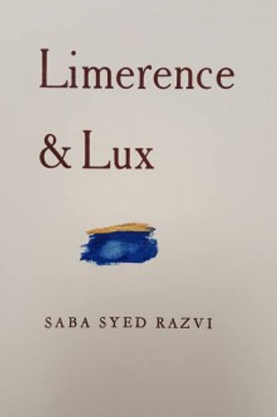 Limerence & Lux by Saba Syed Razvi