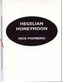 HEGELIAN HONEYMOON by Nick Piombino