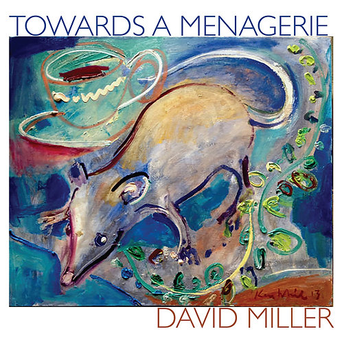 Towards a Menagerie by David Miller