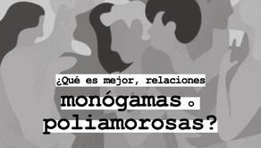 ¿Qué es mejor, relaciones monógamas o poliamorosas?