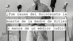 ¿Fue causa del Holocausto la muerte de la madre de Hitler a manos de un médico judío?