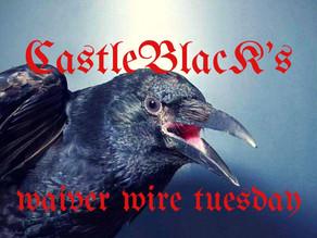 #CastleBlacks Waiver Wire