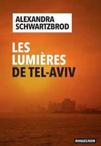 A.Schwartzbrod-Les lumières de Tel-Aviv.