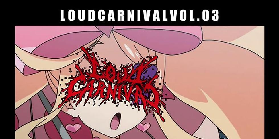 - LOUD CARNIVAL VOL.3 -