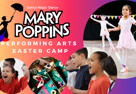 Dance, Perform, Create - 5 reasons your child will LOVE our Easter Camp