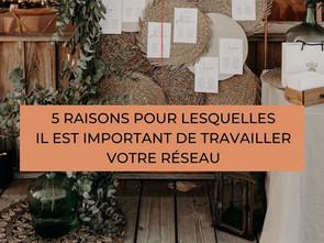5 raisons pour lesquelles il est important de travailler son réseau.