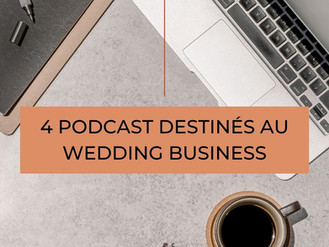 4 Podcast destinés au Wedding Business