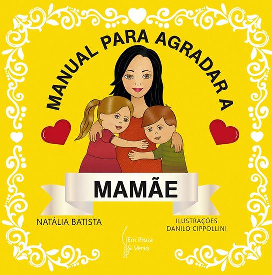 MANUAL PARA AGRADAR A MAMÃE