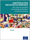    Competências para uma Cultura da Democracia - Viver juntos em igualdade em sociedades democráticas culturalmente diversas