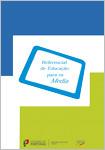 Referencial de Educação para os Media - Educação Pré-Escolar, Ensino Básico e Ensino Secundário [ENG]