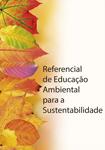 Educação Pré-escolar, Ensino Básico, Ensino Secundário Referencial de Educação Ambiental para a Sustentabilidade