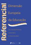 Referencial - Dimensão Europeia da Educação para a Educação Pré-Escolar, o Ensino Básico e o Ensino Secundário.