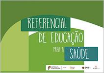 Referencial de Educação para a Saúde - Educação Pré-Escolar, Ensino Básico e Ensino Secundário
