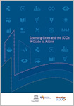 Learning Cities and the Sustainable Development Goals: A Guide to Action