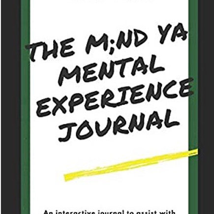 The M;nd Ya Mental Experience Journal