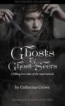 Ghosts & GhostSeers - Chilling True Tales of the Supernatural